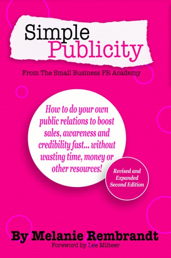 Simple Publicity by Melanie Rembrandt with Foreword by Lee Milteer