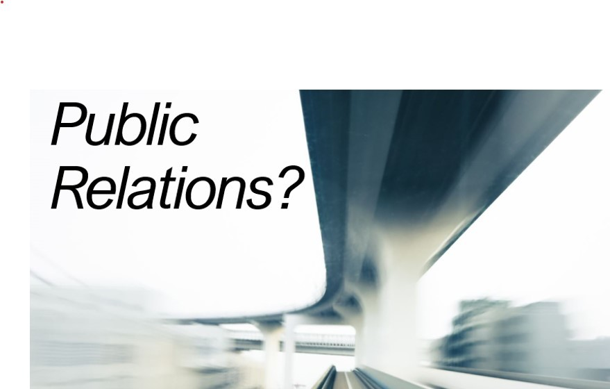 What is Public Relations, and Why Do You Need It, Anyway?